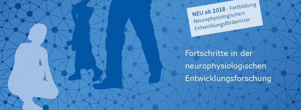 DGNE - Fortschritte in der neurophysiologischen Entwicklungsfoerderung